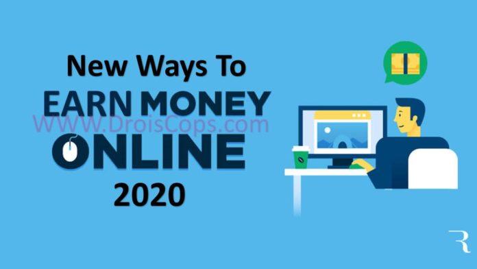 New Ways To Earn Money online on internet in 2020
