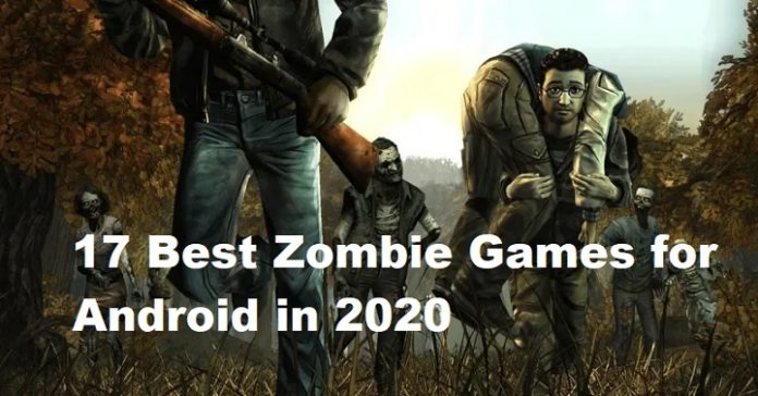17 Best Zombie Games for Android in 2020