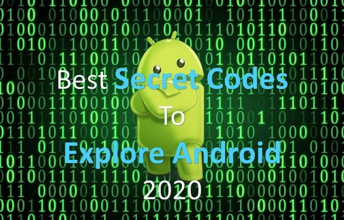60+ Best Secret Codes To Explore Android 2020