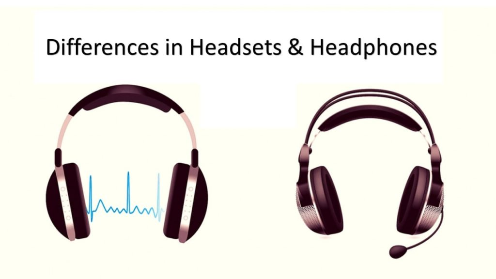 Differences in Headsets & Headphones