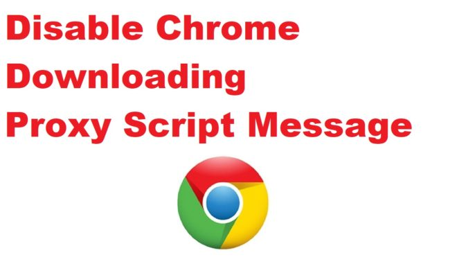 What is a Proxy, Disable Proxy Scripts in Chrome 4
